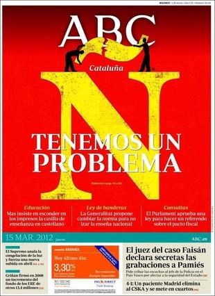 BARREBUSA.Portada del ABC de 15.3.12///¿Y ahora se dan cuenta?Si quieren los nombres de los problemas de Catalunya,ORAIN los cede gratis al periódico español.Así nos ahorramos hasta que Carretero venga a Sabinetxea.